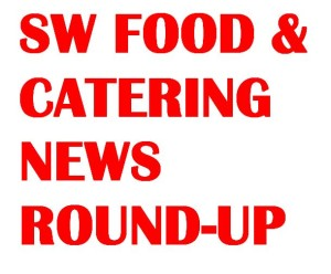 SW Food & Catering News Round-up